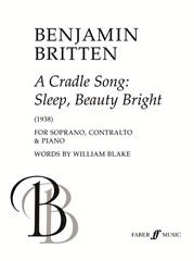 A Cradle Song : Sleep Beauty Bright for Soprano & Alto by Britten published by Faber