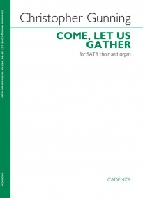 Gunning: Come, let us gather SATB published by Cadenza