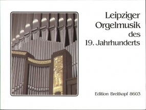 19th Century Organ Music from Leipzig published by Breitkopf