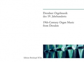 19th Century Organ Music from Dresden published by Breitkopf