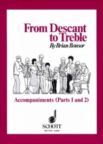 From Descant to Treble Accompaniments (Parts 1 & 2) published by Schott