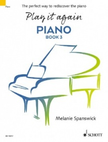 Spanswick: Play it again: Piano Book 3 published by Schott