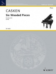 Casken: Six Wooded Pieces for Piano published by Schott