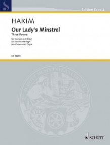 Hakim: Our Lady's Minstrel for Soprano & Organ published by Schott