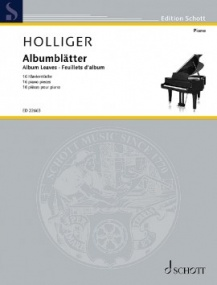 Holliger: Album Leaves for Piano published by Schott