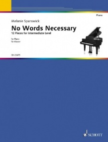 Spanswick: No Words Necessary for Piano published by Schott