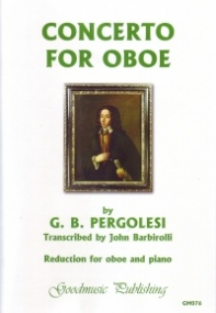 Concerto on themes of Pergolesi by Barbirolli for Oboe published by Goodmusic