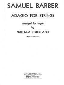 Barber: Adagio for Strings for Organ Solo published by Schirmer