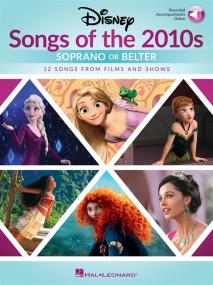 Disney Songs of the 2010s: Soprano or Belter published by Hal Leonard (Book/Online Audio)