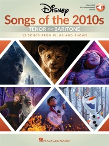 Disney Songs of the 2010s: Tenor or Baritone published by Hal Leonard (Book/Online Audio)