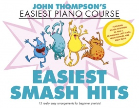 John Thompson's Easiest Piano Course: Easiest Smash Hits