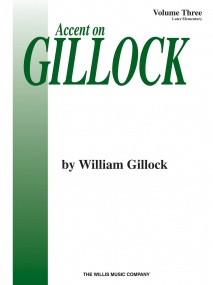 Accent On Gillock Volume 3 for Piano published by Willis