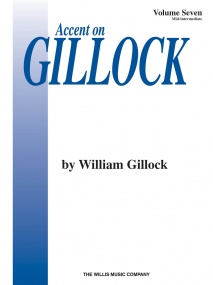 Accent On Gillock Volume 7 for Piano published by Willis