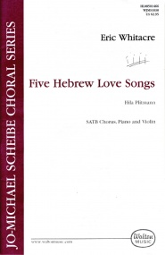 Whitacre: Five Hebrew Love Songs SATB published by Walton