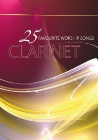 25 Favourite Worship Songs Book & CD for Clarinet published by Mayhew