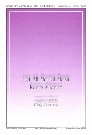 Let All Mortal Flesh Keep Silence SSA published by Beckenhorst Press