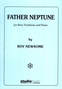 Newsome: Father Neptune for Bass Trombone published by Studio