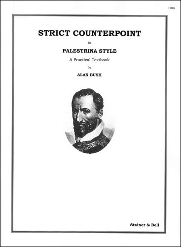 Bush: Strict Counterpoint in the Palestrina Style published by Stainer & Bell
