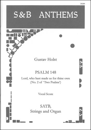 Holst: Lord, who hast made us for thine own. Psalm 148 SATB published by Stainer & Bell