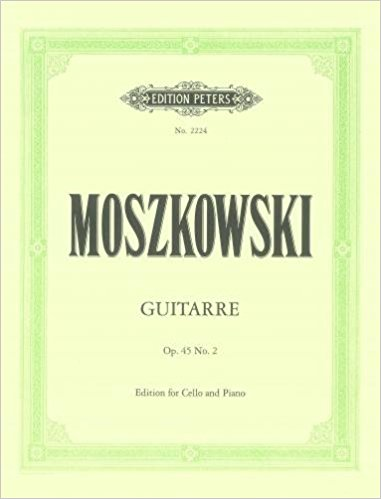 Moszkowski: Guitarre Opus 45 No 2 for Cello published by Peters