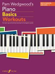 Piano Basics Workouts by Pam Wedgwood published by Faber