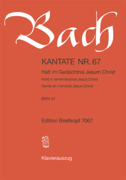 Bach: Cantata 67 (Hold in remembrance Jesus Christ) published by Breitkopf  - Vocal Score