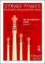 String Things - My Grandfather's Clock for Flexible String Ensemble published by Phoenix