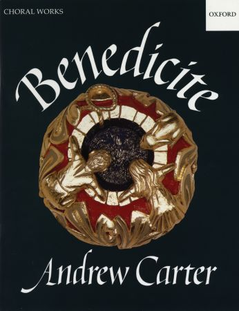 Benedicite by Carter published by Oxford University Press (OUP)