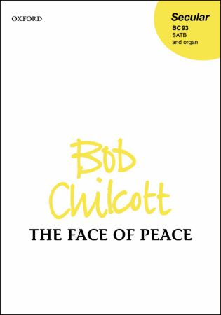 Chilcott: The Face of Peace SATB published by OUP