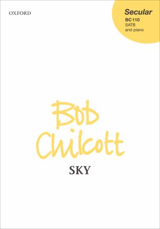 Chilcott: Sky SATB published by OUP