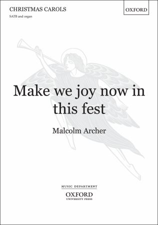 Archer: Make we joy now in this fest SATB published by OUP