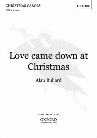 Love came down at Christmas by Bullard published by Oxford University Press (OUP)