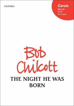 The night he was born by Chilcott published by Oxford University Press (OUP)