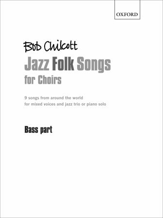 Chilcott: Jazz Folk Songs for Choirs published by OUP