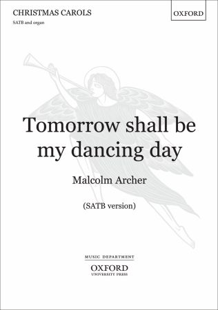 Archer: Tomorrow shall be my dancing day SATB published by OUP