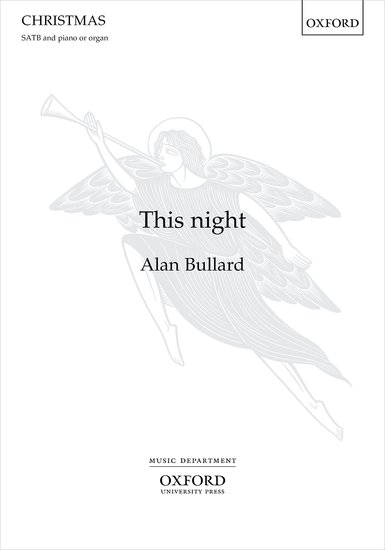 Bullard: This night SATB published by OUP