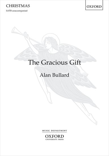 Bullard: The Gracious Gift SATB published by OUP