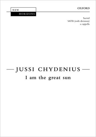 Chydenius: I am the great sun SATB published by OUP