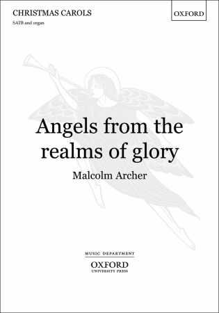 Archer: Angels, from the realms of glory SATB published by OUP