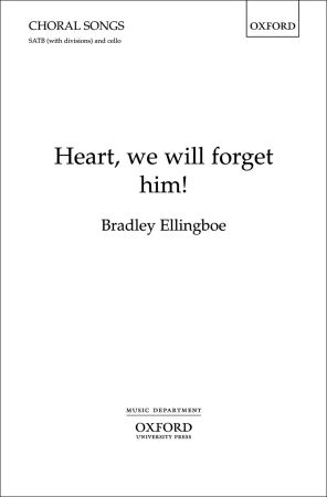 Ellingboe: Heart, we will forget him! SATB published by OUP