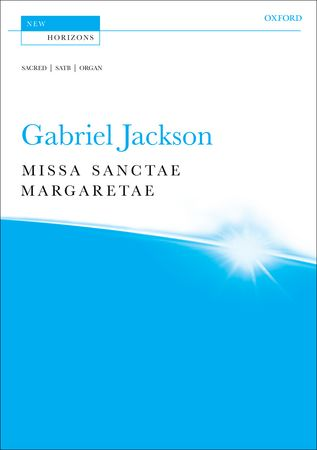 Jackson: Missa Sanctae Margaretae published by OUP - Vocal Score