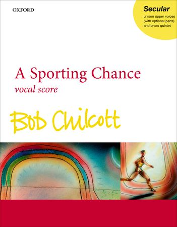 Chilcott: A Sporting Chance published by OUP - Vocal Score