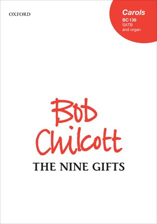 Chilcott: The Nine Gifts SATB published by OUP