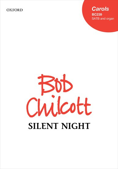 Chilcott: Silent night SATB published by OUP