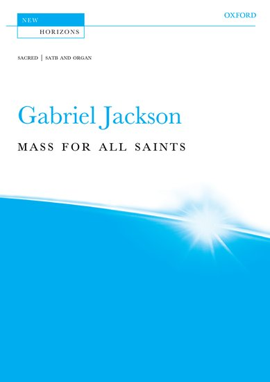 Jackson: Mass for All Saints published by OUP - Vocal Score