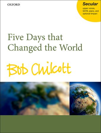 Chilcott: Five Days that Changed the World published by OUP - Vocal Score