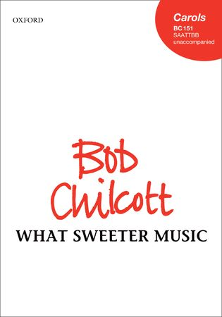What sweeter music by Chilcott published by Oxford University Press (OUP)