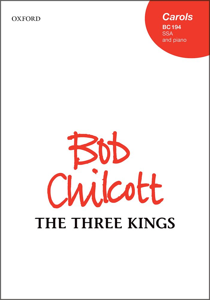Chilcott: The Three Kings SSA published by OUP
