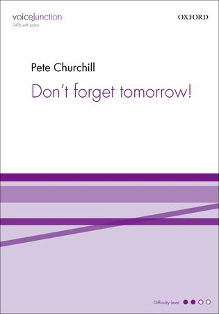 Churchill: Don't Forget Tomorrow SATB published by OUP