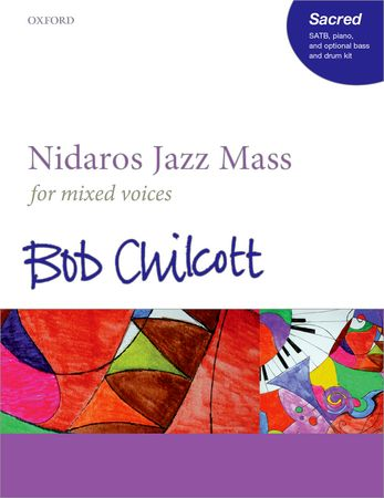 Chilcott: Nidaros Jazz Mass published by OUP - SATB Vocal Score
